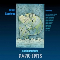 Cover image of the album What Survives: Radio Edits by Tobin Mueller
