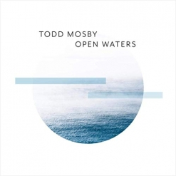 Cover image of the album Open Waters by Todd Mosby