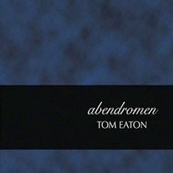 Cover image of the album Abendromen by Tom Eaton