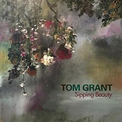 Cover image of the album Sipping Beauty by Tom Grant