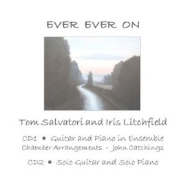 Cover image of the album Ever Ever On by Tom Salvatori and Iris Litchfield
