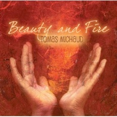 Cover image of the album Beauty and Fire by Tomas Michaud