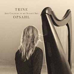 Cover image of the album Add Colours To My Sunset Sky by Trine Opsahl