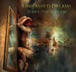 Cover image of the album Dare To Dream by Unleashed Dreams