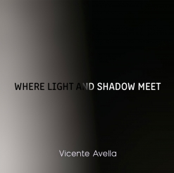 Cover image of the album Where Light and Shadow Meet (single) by Vicente Avella