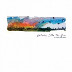 Cover image of the album Shining Like the Sun by Victoria Salmon