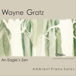Cover image of the album An Eagle's Zen by Wayne Gratz