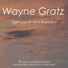 Cover image of the album Light Lands and Shoreline by Wayne Gratz