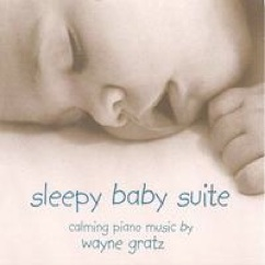 Cover image of the album Sleepy Baby Suite by Wayne Gratz