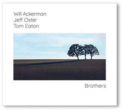 Cover image of the album Brothers by Will Ackerman, Jeff Oster, Tom Eaton