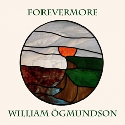 Cover image of the album Forevermore by William Ogmundson