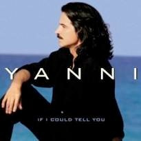 Cover image of the album If I Could Tell You by Yanni