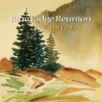 Cover image of the product Blue Ridge Reunion by Bill Leslie