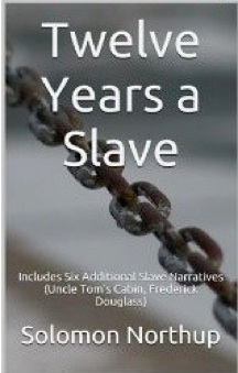 Cover image of the product Twelve Years a Slave: Includes Six Additional Slave Narratives by Classic Book Bundles