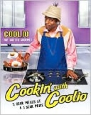 Cover image of the product Cookin' With Coolio: 5 Star Meals at a 1 Star Price by Coolio