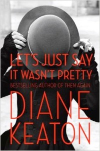 Cover image of the product Let's Just Say It Wasn't Pretty by Diane Keaton