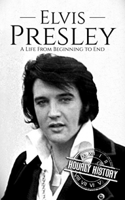 Cover image of the product Elvis Presley: A Life From Beginning to End by Hourly History