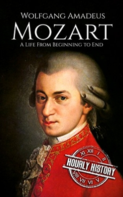 Cover image of the product Wolfgang Amadeus Mozart: A Life From Beginning to End by Hourly History