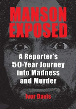 Cover image of the product Manson Exposed: A Reporter's 50-Year Journey into Madness and Murder by Ivor Davis