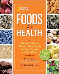Cover image of the product National Geographic Foods for Health by Barton Seaver and P.K. Newby, Sc.D., M.P.H.