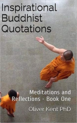 Cover image of the product Inspirational Buddhist Quotations, Book One by Oliver Kent, PhD.
