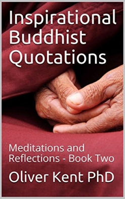 Cover image of the product Inspirational Buddhist Quotations: Meditations and Reflections, Book Two by Oliver Kent, PhD.