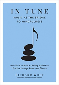 Cover image of the product In Tune: Music As the Bridge to Mindfulness by Richard Wolf