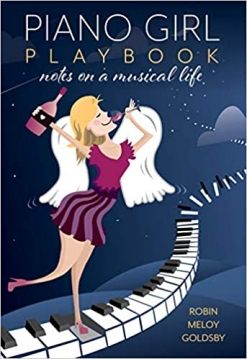 Cover image of the product Piano Girl Playbook - 35% Discount! by Robin Meloy Goldsby
