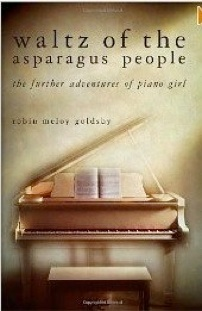 Cover image of the product Waltz of the Asparagus People: The Further Adventures of Piano Girl by Robin Meloy Goldsby
