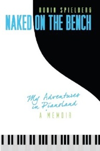 Cover image of the product Naked on the Bench: My Adventures in Pianoland by Robin Spielberg
