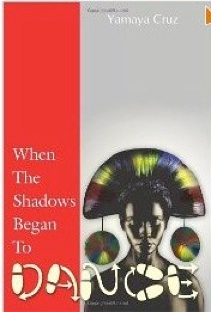 Cover image of the product When The Shadows Began To Dance by Yamaya Cruz
