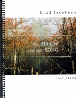 Cover image of the songbook The Arrow and the Song by Brad Jacobsen