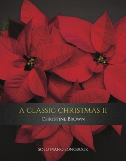 Cover image of the songbook A Classic Christmas II by Christine Brown