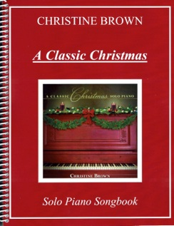 Cover image of the songbook A Classic Christmas by Christine Brown