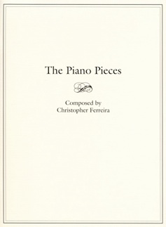 Cover image of the songbook The Piano Pieces by Christopher Ferreira