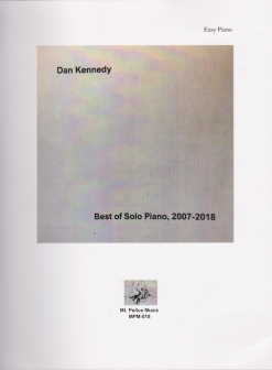 Cover image of the songbook Best of Solo Piano 2007-2018 Easy Piano by Dan Kennedy