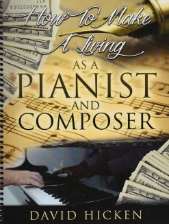 Cover image of the songbook How To Make a Living as a Pianist and Composer by David Hicken