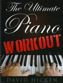 Cover image of the songbook The Ultimate Piano Workout by David Hicken