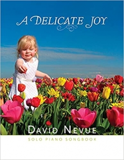 Cover image of the songbook A Delicate Joy by David Nevue