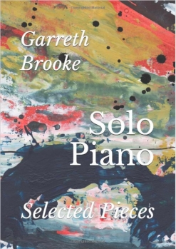 Cover image of the songbook Solo Piano: Selected Pieces by Garreth Brooke
