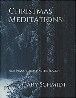 Cover image of the songbook Christmas Meditations by Gary Schmidt