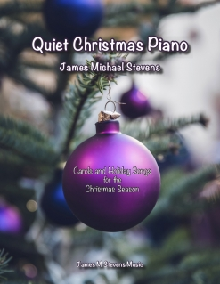Cover image of the songbook Quiet Christmas Piano by James Michael Stevens