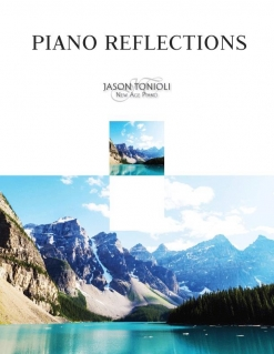 Cover image of the songbook Piano Reflections by Jason Tonioli