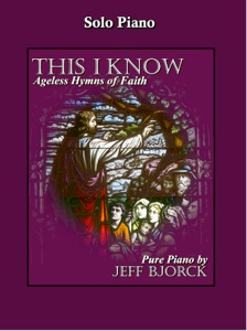 Cover image of the songbook This I Know by Jeff Bjorck