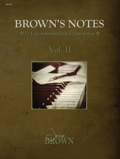 Cover image of the songbook Brown's Notes, Volume 2 by Jesse Brown