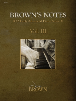 Cover image of the songbook Brown's Notes, Volume 3 by Jesse Brown