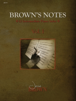 Cover image of the songbook Brown's Notes, Volume 1 by Jesse Brown