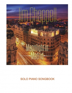 Cover image of the songbook Moonlight In Madrid by Jim Chappell