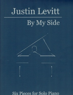 Cover image of the songbook By My Side - Six Pieces for Solo Piano (Volume 2) by Justin Levitt