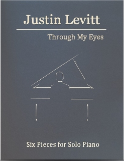 Cover image of the songbook Through My Eyes - Six Pieces for Solo Piano, Volume 3 by Justin Levitt